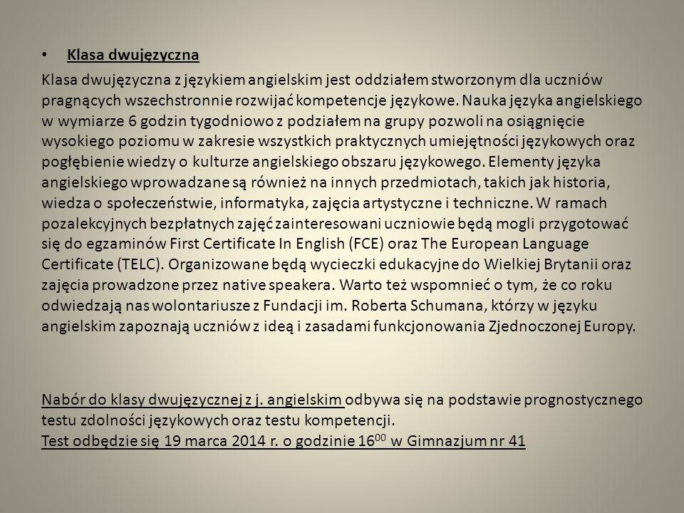 Typy klas na rok szkolny 2014/2015: Językiem obcym w każdej klasie będzie j. angielski. Jako drugi język, do wyboru: j. niemiecki, j. rosyjski, j. his