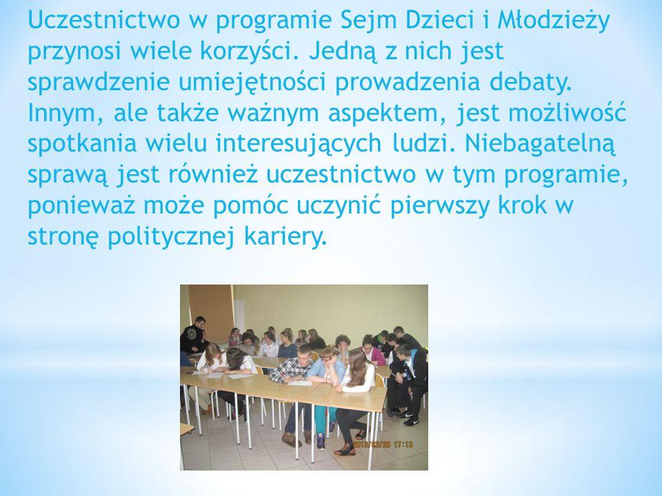 Uczestnictwo w programie Sejm Dzieci i Młodzieży przynosi wiele korzyści. Jedną z nich jest sprawdzenie umiejętności prowadzenia debaty. Innym, ale ta