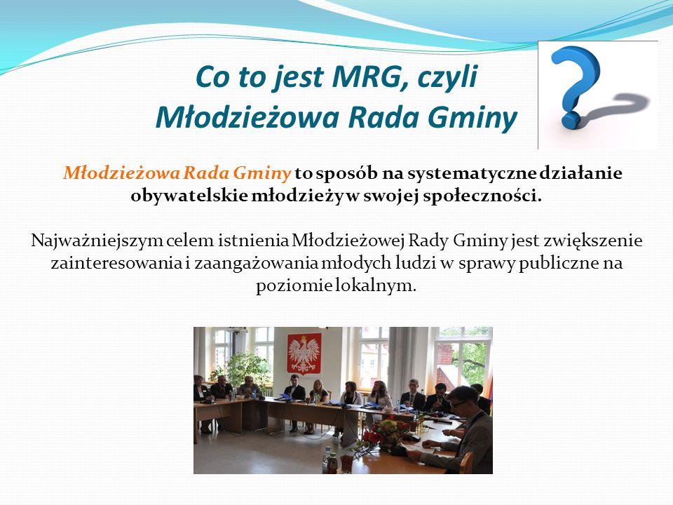 Członkowie MRG: Członkowie Młodzieżowej Rady Gminy to uczniowie gimnazjów i szkół ponadgimnazjalnych.