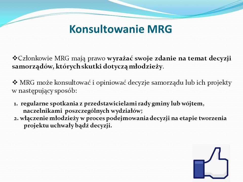 Debatowanie MRG  Członkowie mają prawo dyskutować o sprawach istotnych dla społeczności  Młodzi radni powinni włączać do dyskusji o gminie swoich rówieśników, nawet tych, którzy nie są bezpośrednio zaangażowani w działalność MRG.