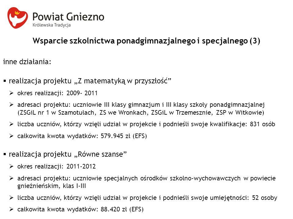 """Wsparcie szkolnictwa ponadgimnazjalnego i specjalnego (3) inne działania:  realizacja projektu """"Z matematyką w przyszłość""""  okres realizacji: 2009-"""