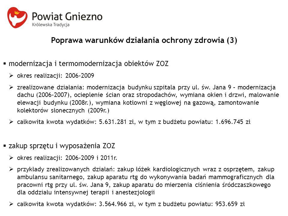 Poprawa warunków działania ochrony zdrowia (3)  modernizacja i termomodernizacja obiektów ZOZ  okres realizacji: 2006-2009  zrealizowane działania: