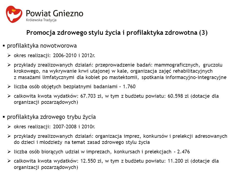 Promocja zdrowego stylu życia i profilaktyka zdrowotna (3)  profilaktyka nowotworowa  okres realizacji: 2006-2010 i 2012r.  przykłady zrealizowanyc
