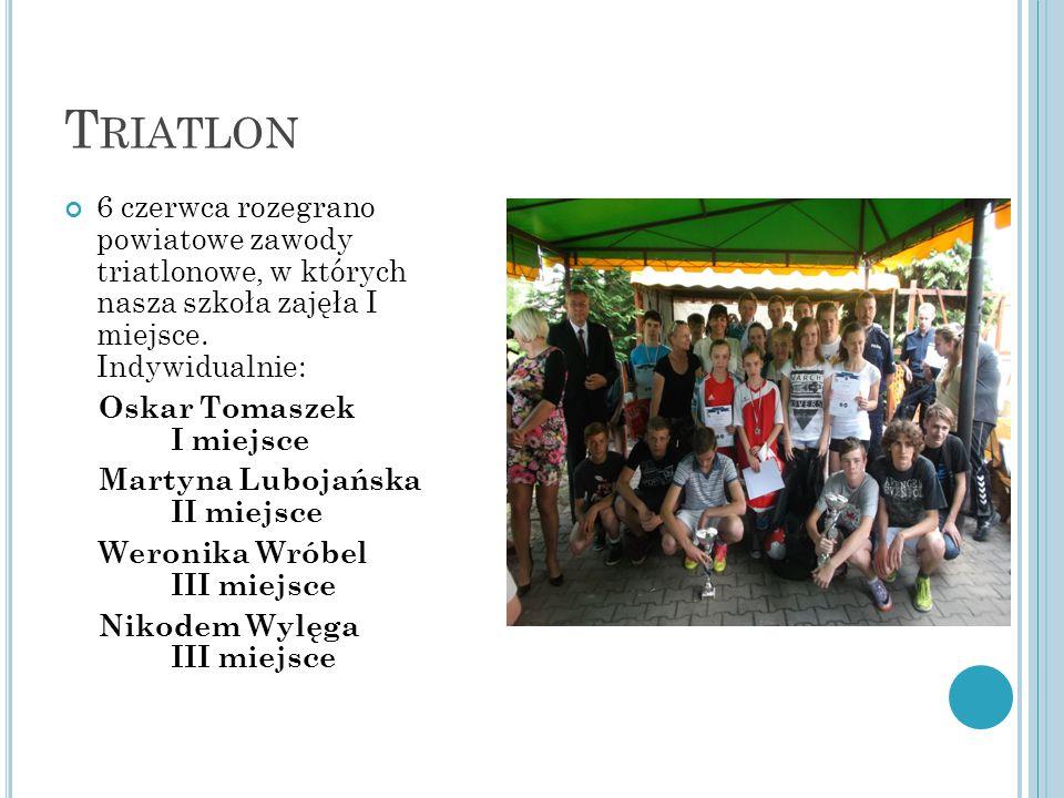 T RIATLON 6 czerwca rozegrano powiatowe zawody triatlonowe, w których nasza szkoła zajęła I miejsce.