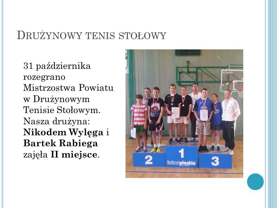 D RUŻYNOWY TENIS STOŁOWY 31 października rozegrano Mistrzostwa Powiatu w Drużynowym Tenisie Stołowym.