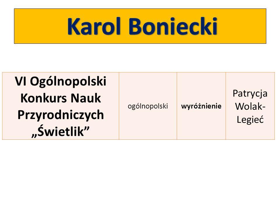 """VI Ogólnopolski Konkurs Nauk Przyrodniczych """"Świetlik"""" ogólnopolskiwyróżnienie Patrycja Wolak- Legieć"""