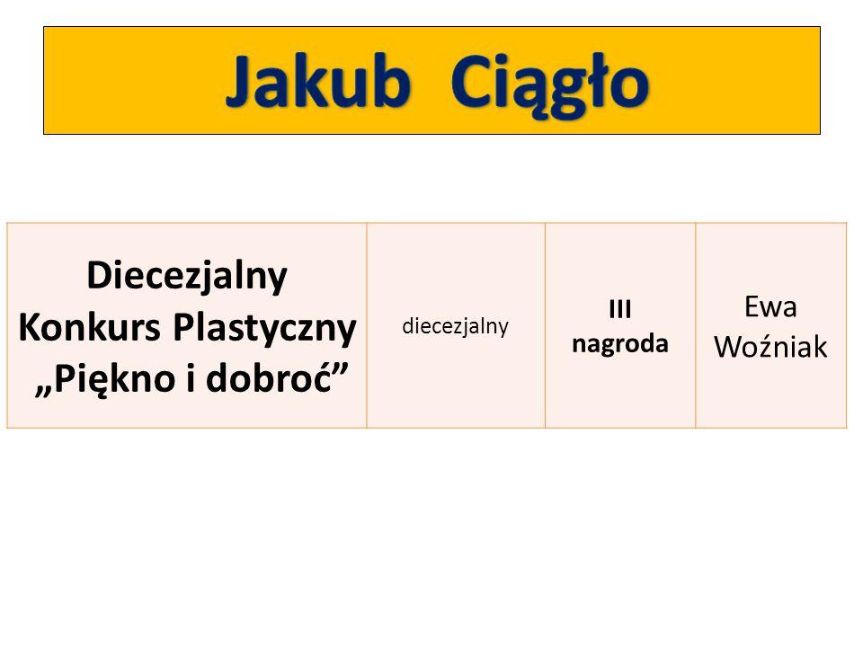 """Diecezjalny Konkurs Plastyczny """"Piękno i dobroć"""" diecezjalny III nagroda Ewa Woźniak"""
