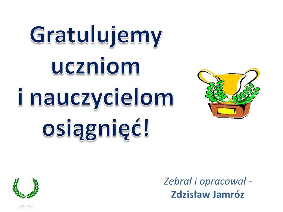 Zebrał i opracował - Zdzisław Jamróz