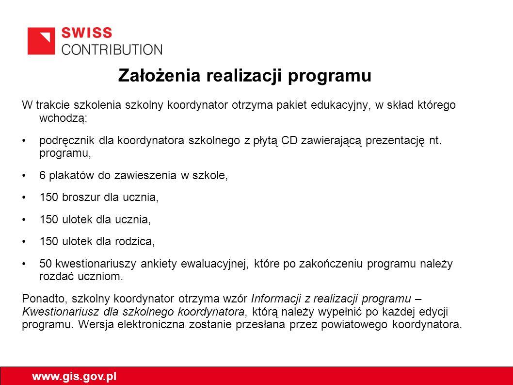 Założenia realizacji programu W trakcie szkolenia szkolny koordynator otrzyma pakiet edukacyjny, w skład którego wchodzą: podręcznik dla koordynatora szkolnego z płytą CD zawierającą prezentację nt.