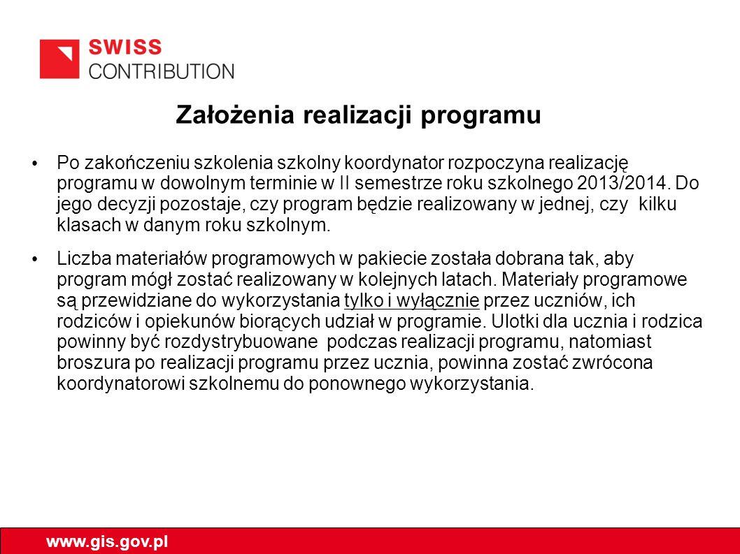 Założenia realizacji programu Po zakończeniu szkolenia szkolny koordynator rozpoczyna realizację programu w dowolnym terminie w II semestrze roku szkolnego 2013/2014.