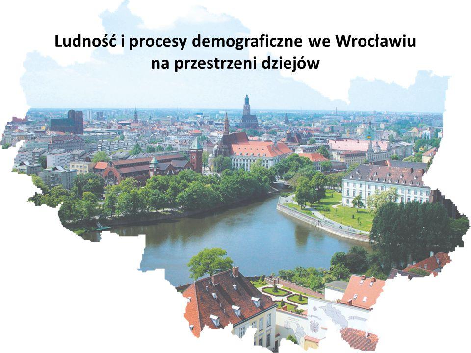 Ludność i procesy demograficzne we Wrocławiu na przestrzeni dziejów