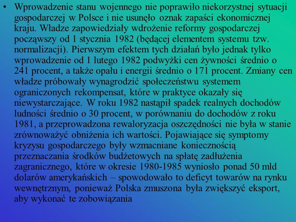Wprowadzenie stanu wojennego nie poprawiło niekorzystnej sytuacji gospodarczej w Polsce i nie usunęło oznak zapaści ekonomicznej kraju. Władze zapowie