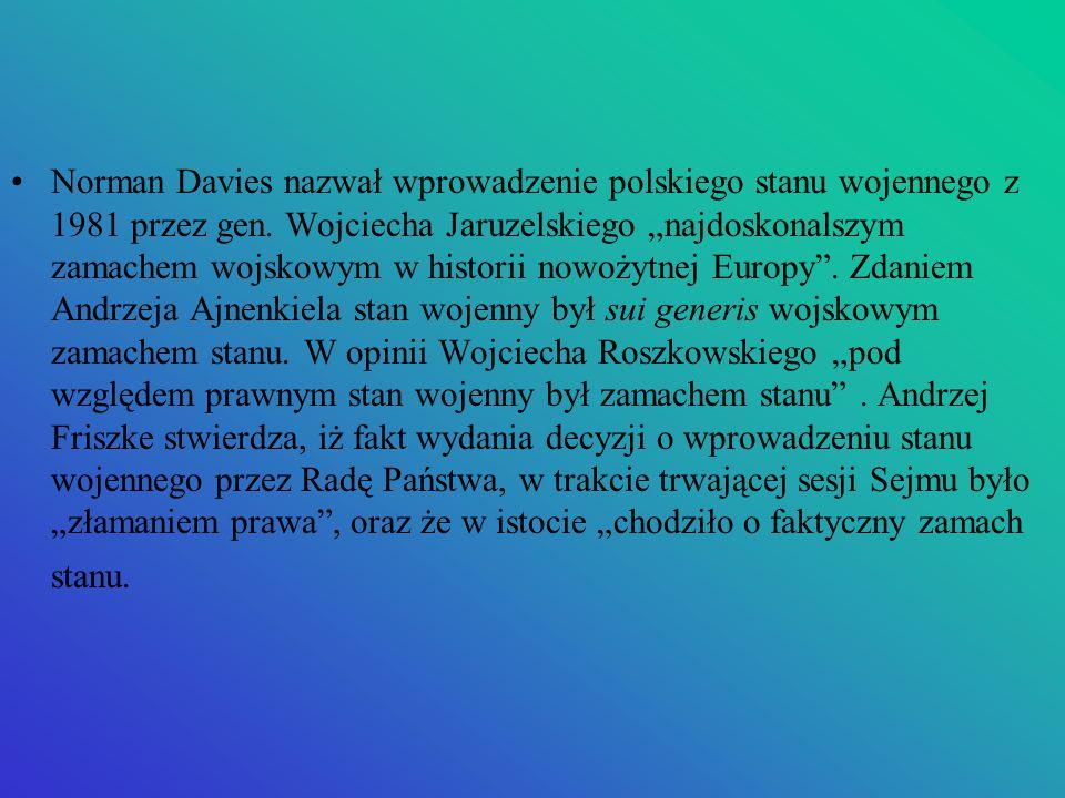 """Norman Davies nazwał wprowadzenie polskiego stanu wojennego z 1981 przez gen. Wojciecha Jaruzelskiego """"najdoskonalszym zamachem wojskowym w historii n"""
