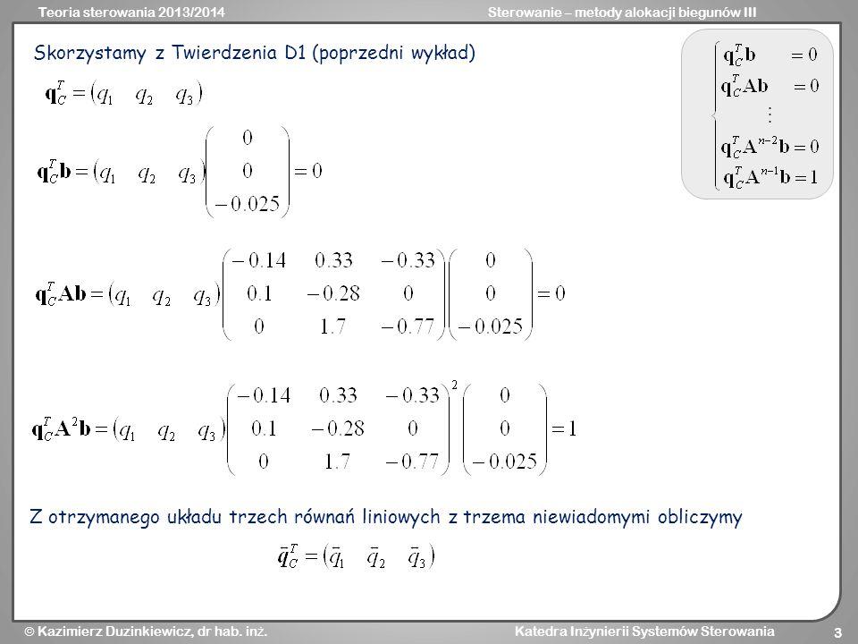 Teoria sterowania 2013/2014Sterowanie – metody alokacji biegunów III  Kazimierz Duzinkiewicz, dr hab.