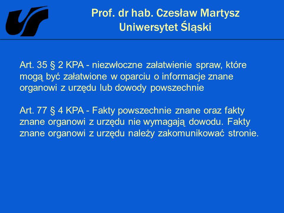 Prof. dr hab. Czesław Martysz Uniwersytet Śląski Art. 35 § 2 KPA - niezwłoczne załatwienie spraw, które mogą być załatwione w oparciu o informacje zna