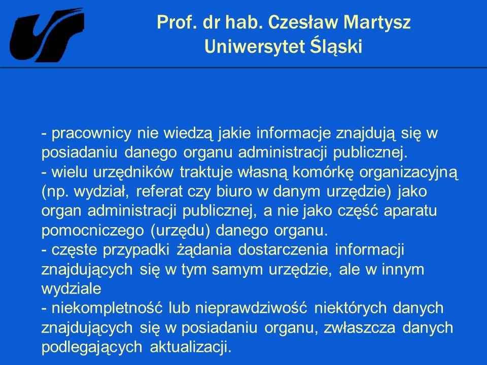 Prof. dr hab. Czesław Martysz Uniwersytet Śląski - pracownicy nie wiedzą jakie informacje znajdują się w posiadaniu danego organu administracji public