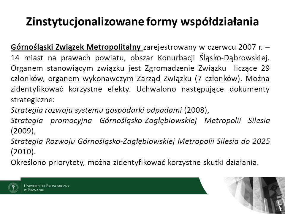 Zinstytucjonalizowane formy współdziałania 15 Górnośląski Związek Metropolitalny zarejestrowany w czerwcu 2007 r.