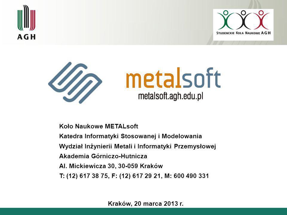 Koło Naukowe METALsoft Katedra Informatyki Stosowanej i Modelowania Wydział Inżynierii Metali i Informatyki Przemysłowej Akademia Górniczo-Hutnicza Al.