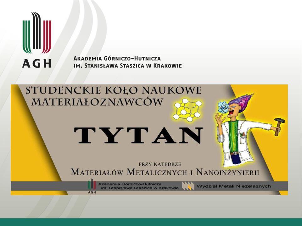 """Cele SKN """"Tytan poszerzanie wiedzy z zakresu Inżynierii Materiałowej, rozwijanie pasji oraz umiejętności dydaktycznych, realizacja projektów naukowo – badawczych, organizowanie wyjazdów do zakładów przemysłowych oraz instytutów badawczych, wygłaszanie referatów przygotowanych przez studentów, które następnie były przedstawiane na Sesji Studenckich Kół naukowych Pionu Hutniczego,"""