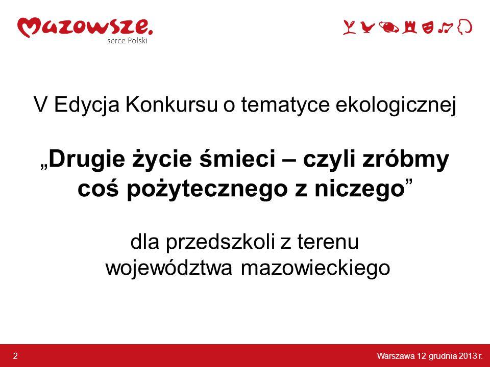 Warszawa 12 grudnia 2013 r.13 wyróżnienie Przedszkole Samorządowe nr 1 im.