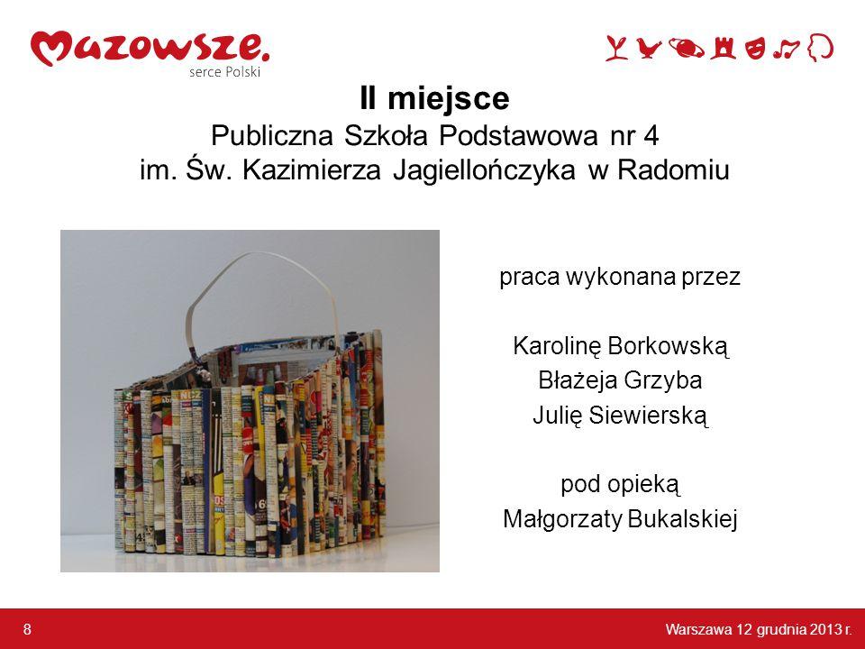 Warszawa 12 grudnia 2013 r.49 wyróżnienie - Magdalena Krupińska uczennica Szkoły Podstawowej im.