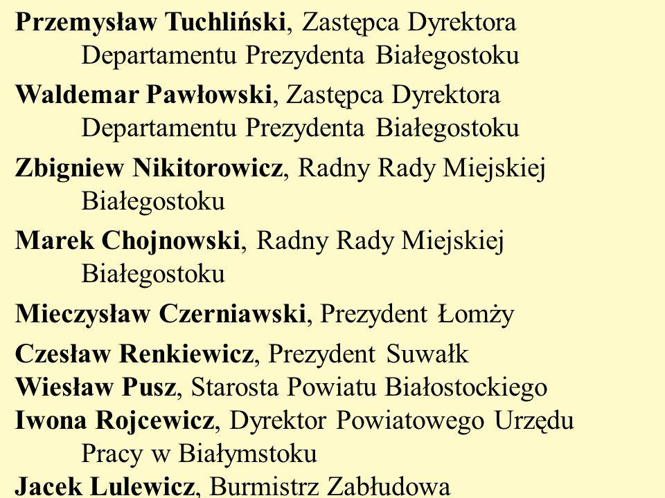 Przemysław Tuchliński, Zastępca Dyrektora Departamentu Prezydenta Białegostoku Waldemar Pawłowski, Zastępca Dyrektora Departamentu Prezydenta Białegos