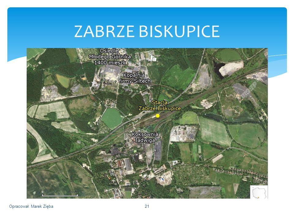 ZABRZE BISKUPICE Opracował: Marek Zięba21