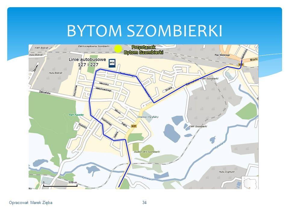 BYTOM SZOMBIERKI Opracował: Marek Zięba34