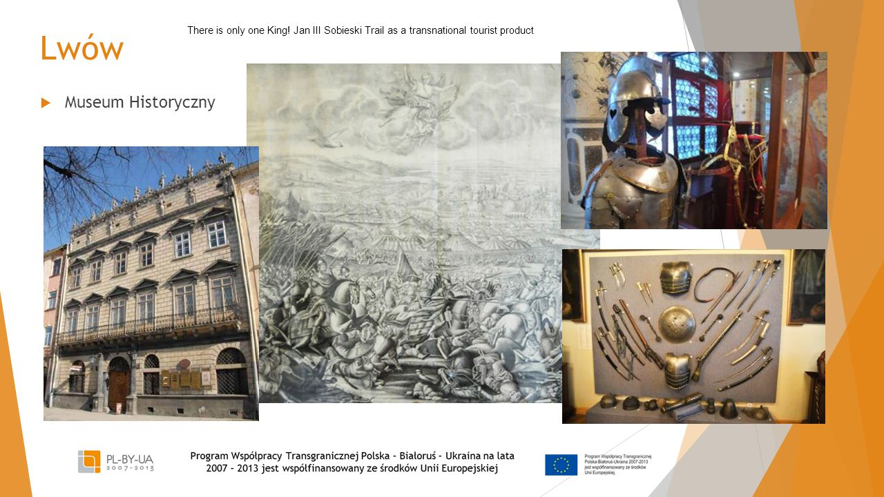 Lwów  Museum Historyczny There is only one King! Jan III Sobieski Trail as a transnational tourist product