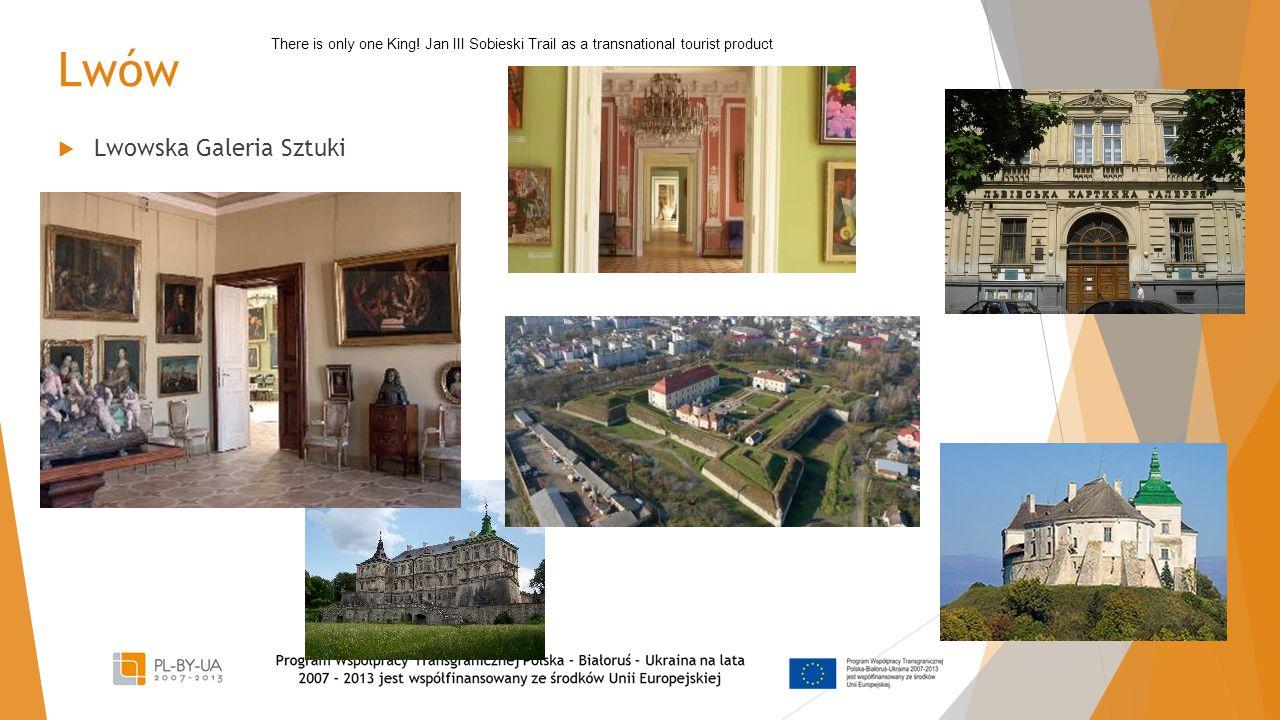 Lwów  Lwowska Galeria Sztuki There is only one King! Jan III Sobieski Trail as a transnational tourist product