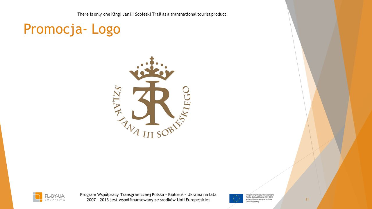 Promocja- Logo 11 There is only one King! Jan III Sobieski Trail as a transnational tourist product