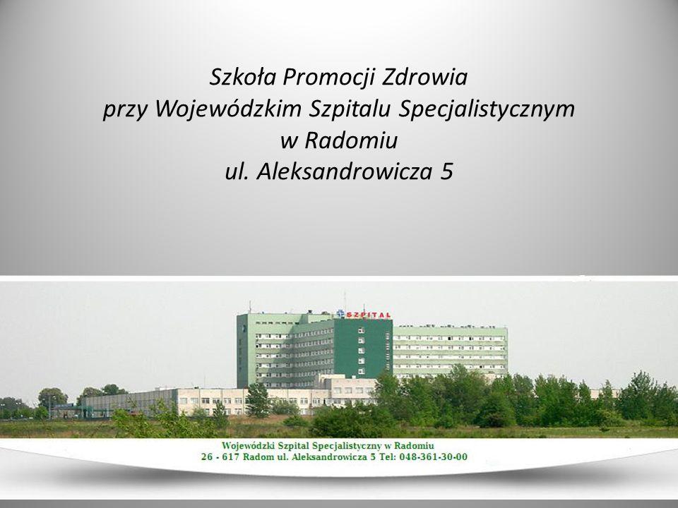 Szkoła Promocji Zdrowia przy Wojewódzkim Szpitalu Specjalistycznym w Radomiu ul. Aleksandrowicza 5