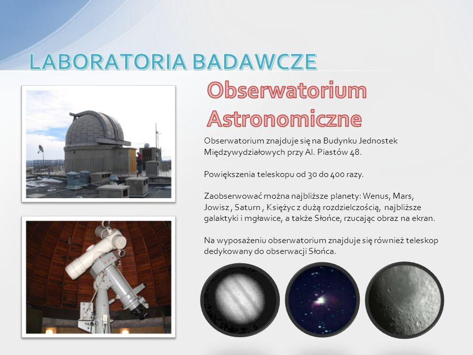 Obserwatorium znajduje się na Budynku Jednostek Międzywydziałowych przy Al. Piastów 48. Powiększenia teleskopu od 30 do 400 razy. Zaobserwować można n