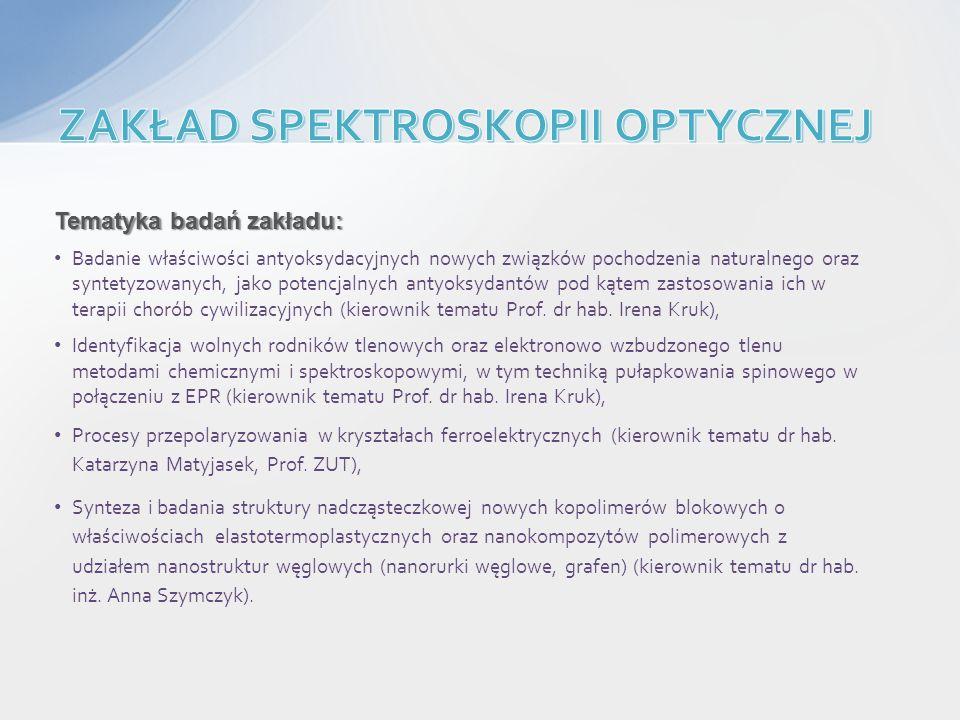 Tematyka badań zakładu: Badanie właściwości antyoksydacyjnych nowych związków pochodzenia naturalnego oraz syntetyzowanych, jako potencjalnych antyoks