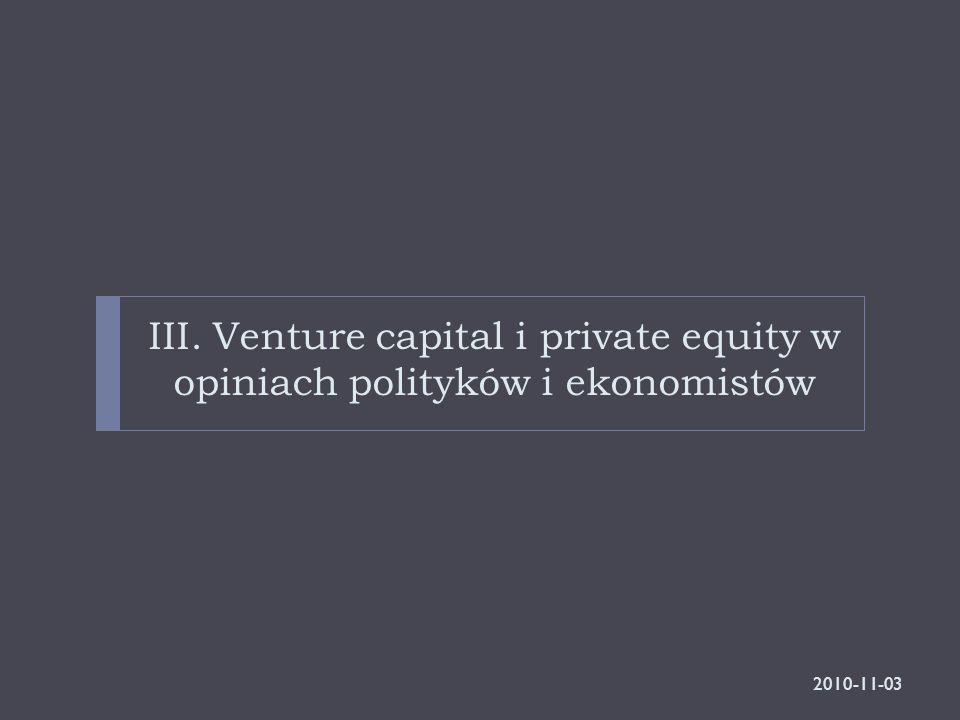 III. Venture capital i private equity w opiniach polityków i ekonomistów 2010-11-03
