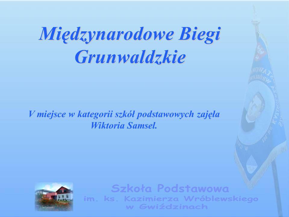 Międzynarodowe Biegi Grunwaldzkie V miejsce w kategorii szkół podstawowych zajęła Wiktoria Samsel.
