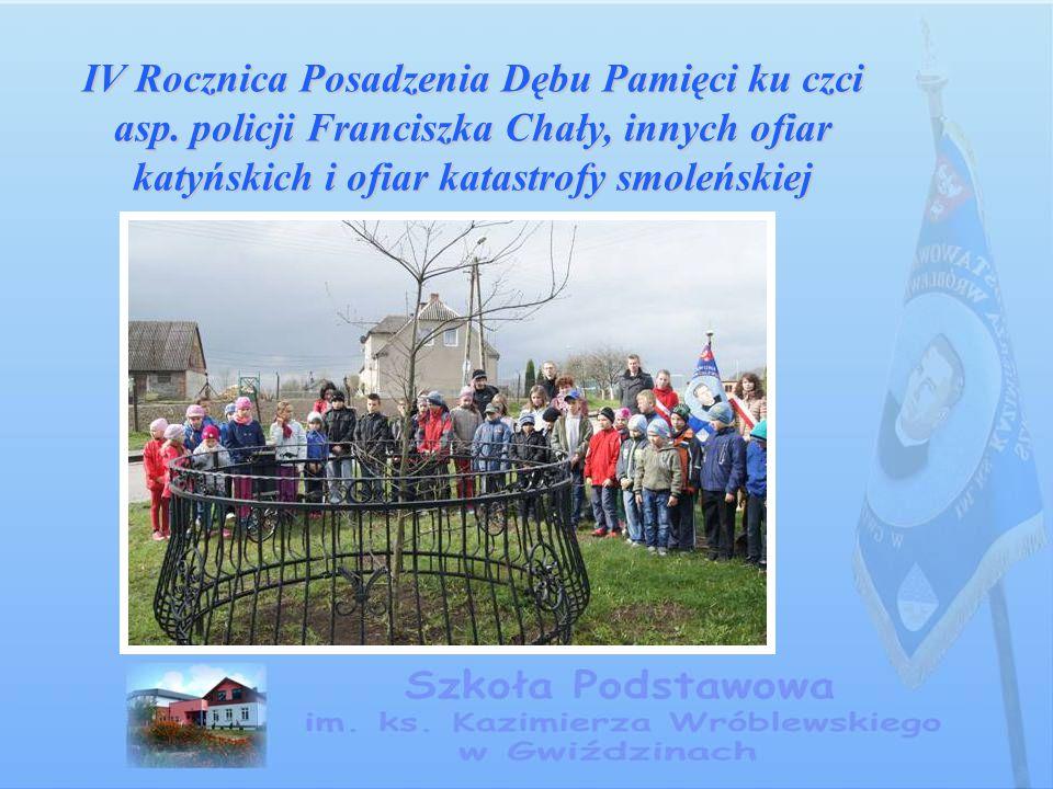 IV Rocznica Posadzenia Dębu Pamięci ku czci asp. policji Franciszka Chały, innych ofiar katyńskich i ofiar katastrofy smoleńskiej