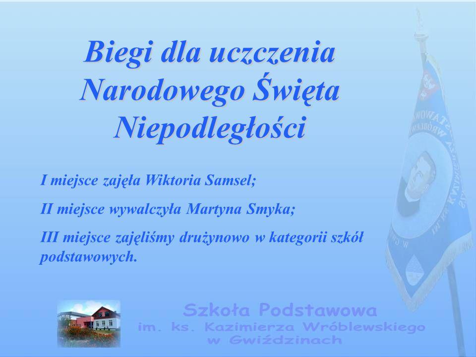 Biegi dla uczczenia Narodowego Święta Niepodległości I miejsce zajęła Wiktoria Samsel; II miejsce wywalczyła Martyna Smyka; III miejsce zajęliśmy druż