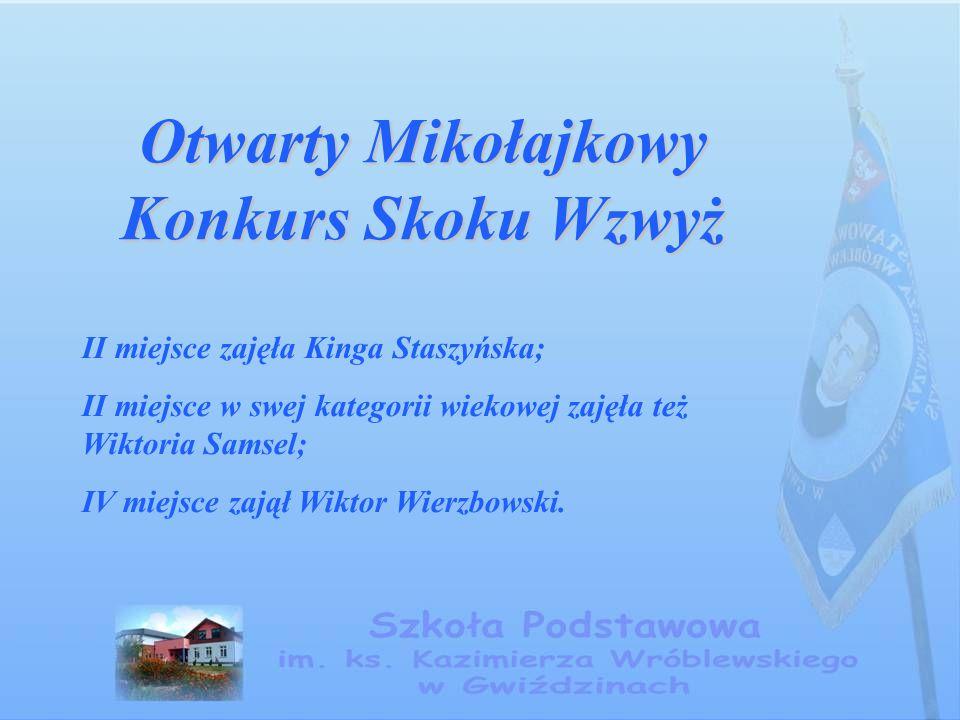 Otwarty Mikołajkowy Konkurs Skoku Wzwyż II miejsce zajęła Kinga Staszyńska; II miejsce w swej kategorii wiekowej zajęła też Wiktoria Samsel; IV miejsc