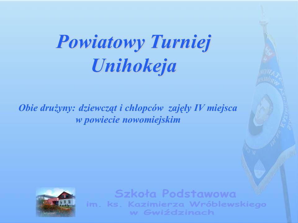 Powiatowy Turniej Unihokeja Obie drużyny: dziewcząt i chłopców zajęły IV miejsca w powiecie nowomiejskim