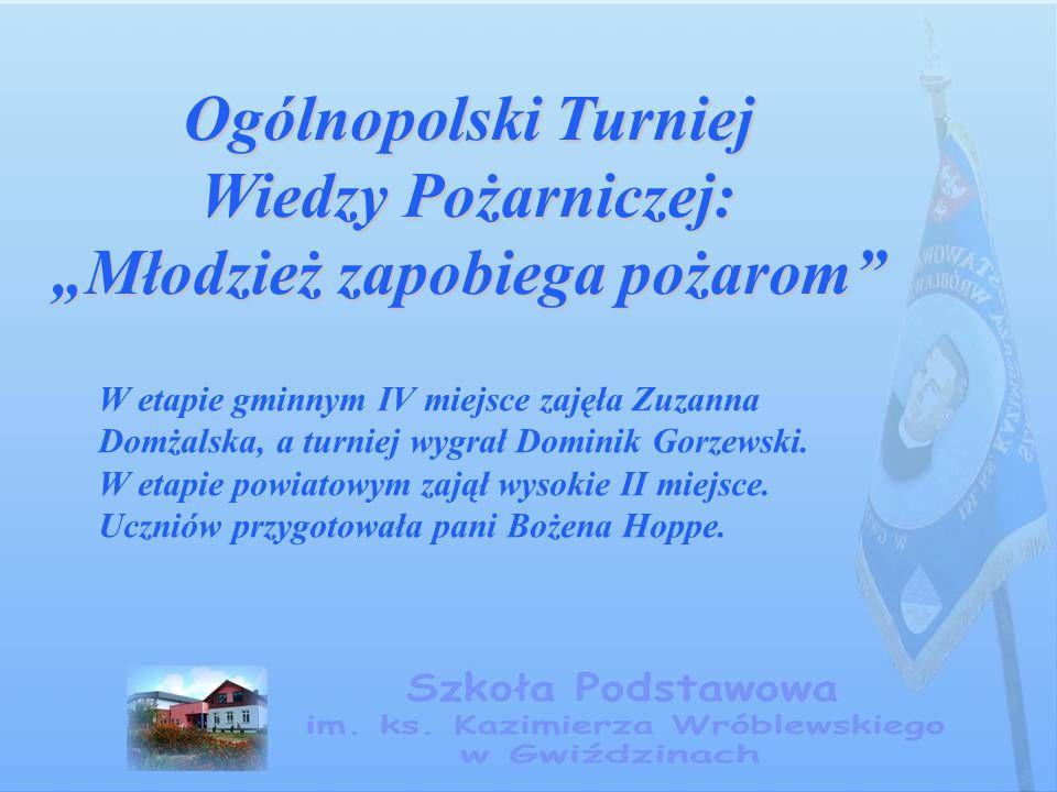 Gminny Konkurs Matematyczny Klas IV - VI III miejsca w konkursie zajęły dwie uczennice przygotowane przez panią Marię Przeradzką: Paulina Kądzielewska i Kinga Staszyńska.