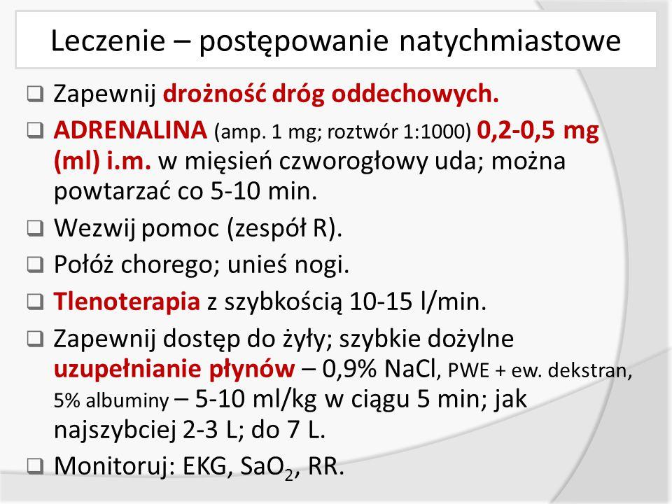 Leczenie – dalsze postępowanie  Leki antyhistaminowe (H 1 + H 2 ): o anty-H 1 i.m.