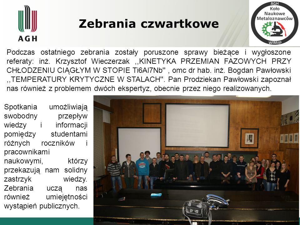 Zebrania czwartkowe Podczas ostatniego zebrania zostały poruszone sprawy bieżące i wygłoszone referaty: inż. Krzysztof Wieczerzak,,KINETYKA PRZEMIAN F