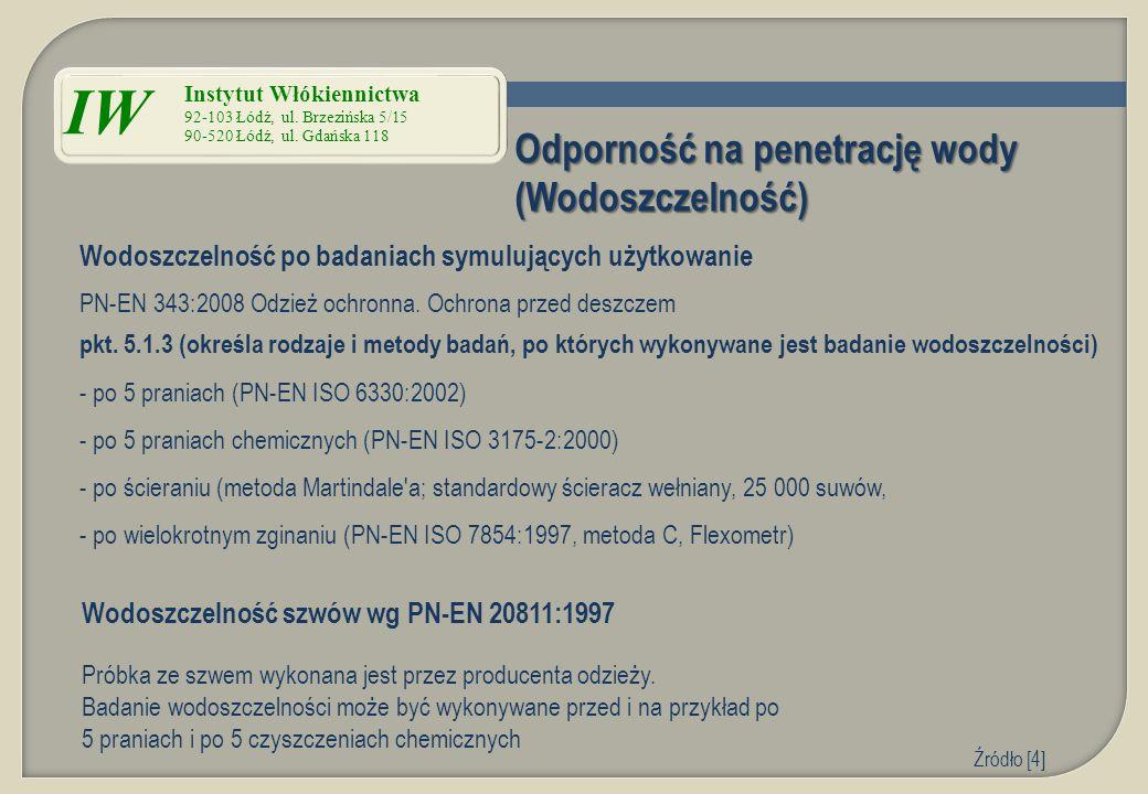 Wodoszczelność po badaniach symulujących użytkowanie PN-EN 343:2008 Odzież ochronna. Ochrona przed deszczem pkt. 5.1.3 (określa rodzaje i metody badań