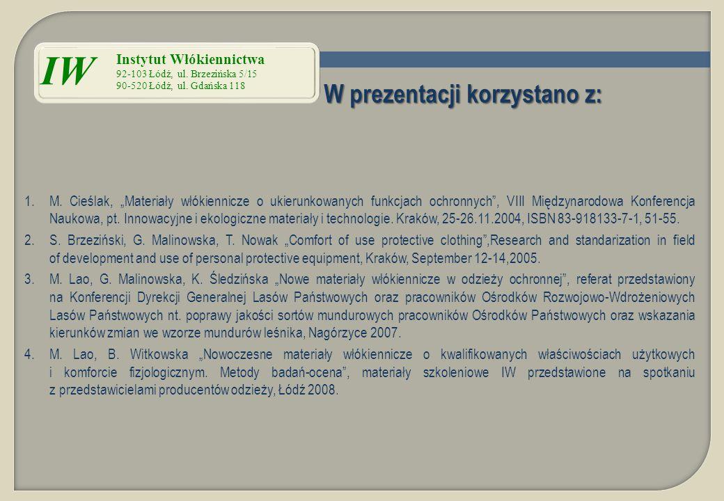 """W prezentacji korzystano z: 1.M. Cieślak, """"Materiały włókiennicze o ukierunkowanych funkcjach ochronnych"""", VIII Międzynarodowa Konferencja Naukowa, pt"""
