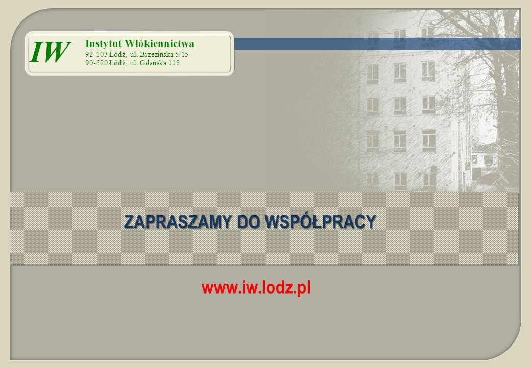 IW Instytut Włókiennictwa 92-103 Łódź, ul. Brzezińska 5/15 90-520 Łódź, ul. Gdańska 118 ZAPRASZAMY DO WSPÓŁPRACY www.iw.lodz.pl