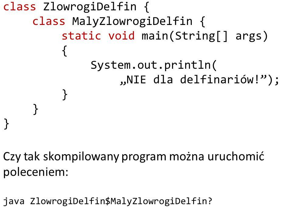 Anonymous Inner Class class Pomidorowa { public void zamieszaj() {} } class Ogorkowa { public void zamieszaj() {} } class Zupy { private Pomidorowa p = new Pomidorowa(); private Ogorkowa o = new Ogorkowa() { public void zamieszaj() {} }; }