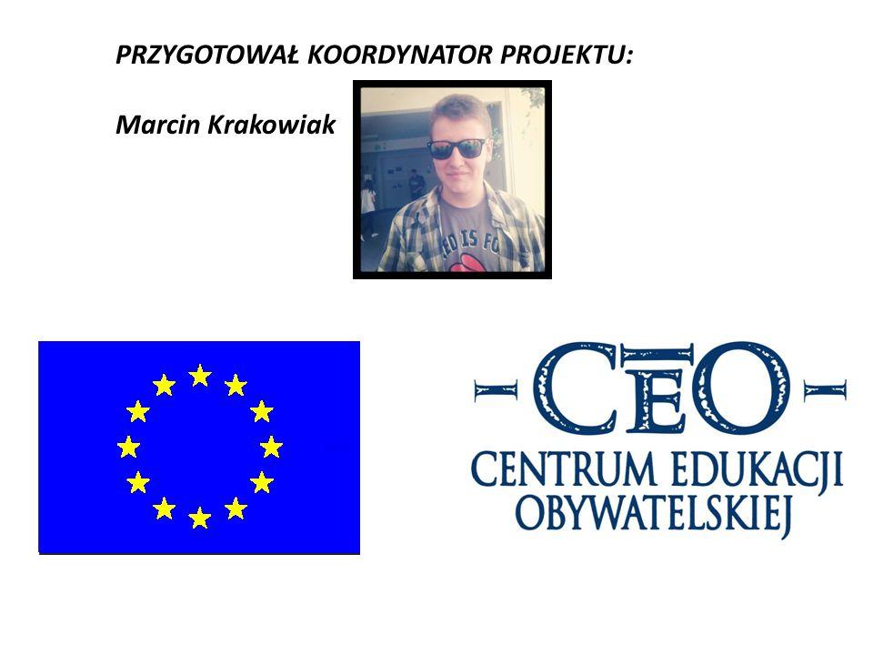 PRZYGOTOWAŁ KOORDYNATOR PROJEKTU: Marcin Krakowiak