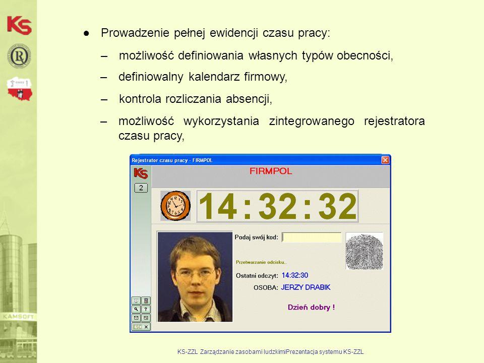 KS-ZZL Zarządzanie zasobami ludzkimiPrezentacja systemu KS-ZZL ●Prowadzenie pełnej ewidencji czasu pracy: –możliwość definiowania własnych typów obecn