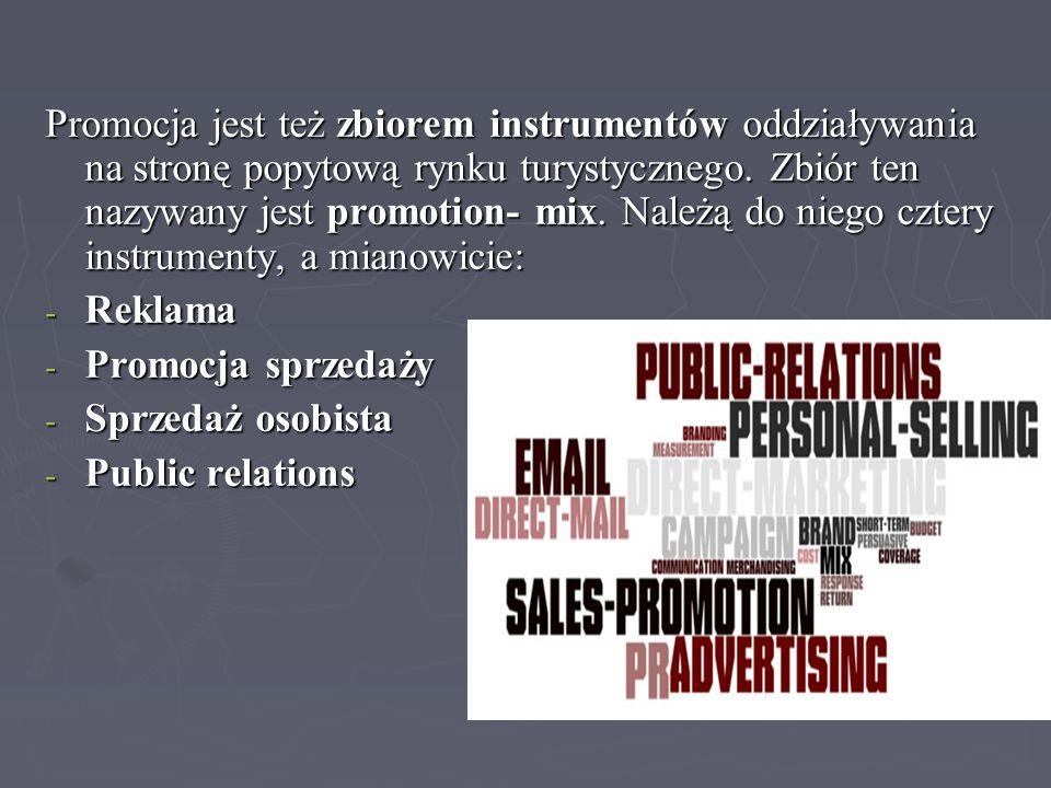 Promocja jest też zbiorem instrumentów oddziaływania na stronę popytową rynku turystycznego. Zbiór ten nazywany jest promotion- mix. Należą do niego c
